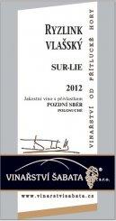 Ryzlink vlašský Sur-lie 2012, Pozdní sběr (Polosuché), Vinařství Šabata